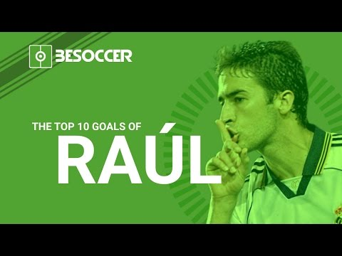 THE TOP 10 GOALS OF RAUL