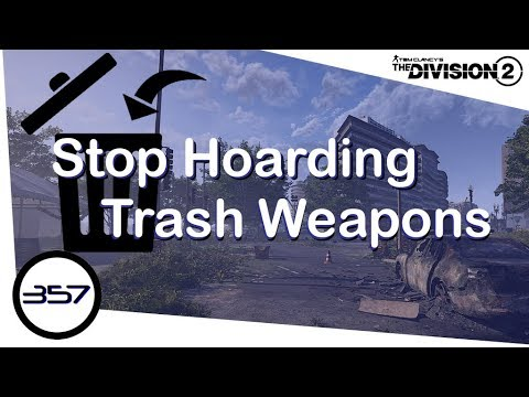 Stop Hoarding Trash Weapons - Inventory Management Guide - The Division 2