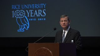 Centennial Lecture Series:  Chief Justice John Roberts speaks at Rice University