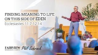 Fairview Mennonite church Sunday Service: Sunday, May 2nd, 2021 - Phil Schrock