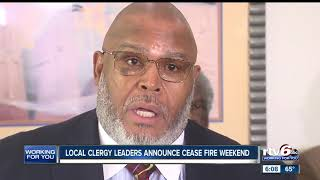 Indy clergy announce cease fire weekend