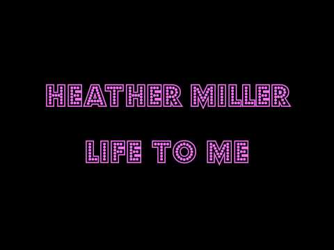 Life To Me- Heather Miller