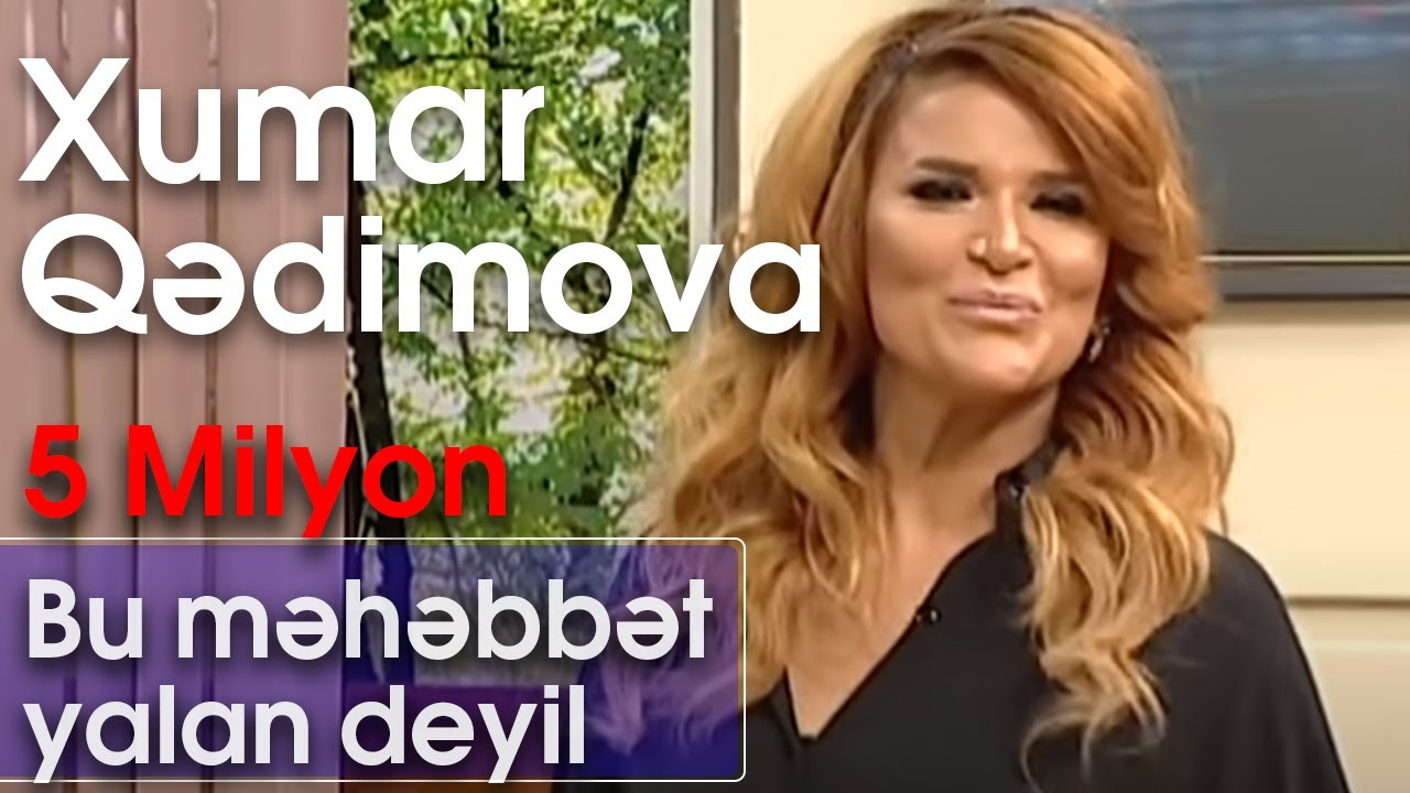 Xumar Qədimova - Bu məhəbbət yalan deyil (10dan sonra)