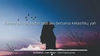 I Don't Care - Ed Sheeran feat Justin Bieber | Lirik Lagu dan Terjemahan (Indonesia) | Lyrics Song