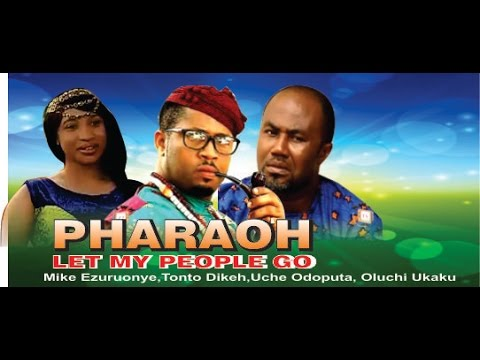Pharaoh Let My People Go    - 2014 Latest Nigerian  Nollywood Movie