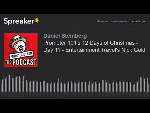 Promoter 101's 12 Days of Christmas - Day 11 - Entertainment Travel's Nick Gold