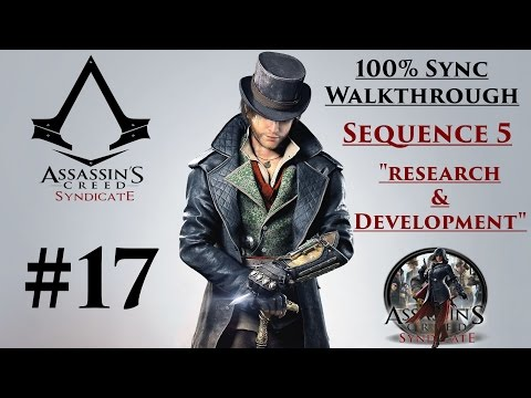 """Assassin's Creed Syndicate Walkthrough 100% Sync - Sequence 5 """"Research & Development"""""""