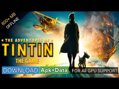 Download The Adventures Of Tintin HD With Apk+Data Supported For All GPU