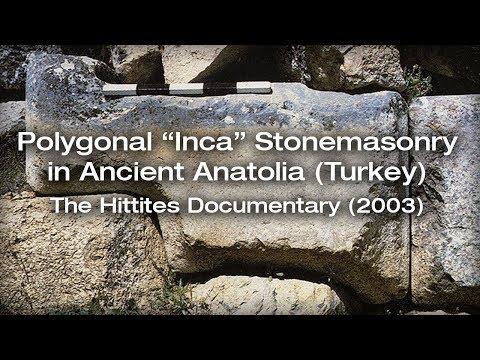 "Polygonal ""Inca"" Stonemasonry in Ancient Anatolia (Turkey) - The Hittites (2003) Documentary"