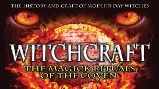Witchcraft: The Magick Rituals of the Coven - FREE MOVIE