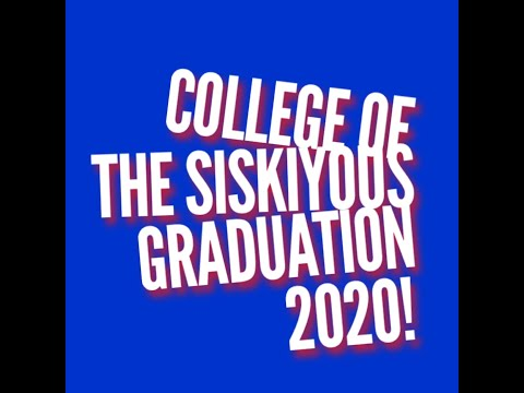 College of the Siskiyous GRADUATION 2020!