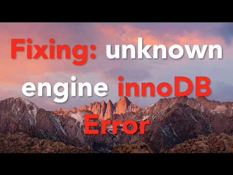 Fixing Unknown storage engine InnoDB Error