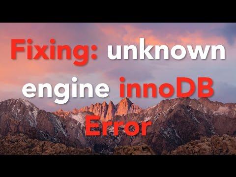 Fixing Unknown storage engine InnoDB Error