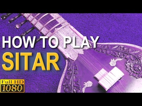 How To Play The Sitar In 6 Chapters [FULL HD 1080p]