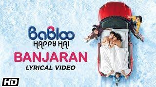 Banjaran Lyrical Babloo Happy Hai Sonu Kakkar Rahul Ram