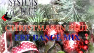 Systems In Blue - Christmas In Blue (EBT Happy Dance MiX)