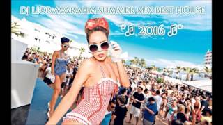 ♫Dj Lior Avraham - Summer Mix Best Huose Of 2016♫ *Hd 1080p*