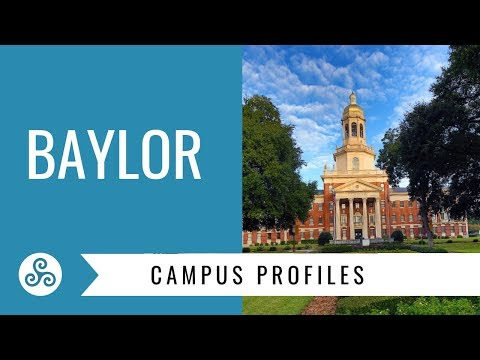 Campus Profile - Baylor University, Waco Texas
