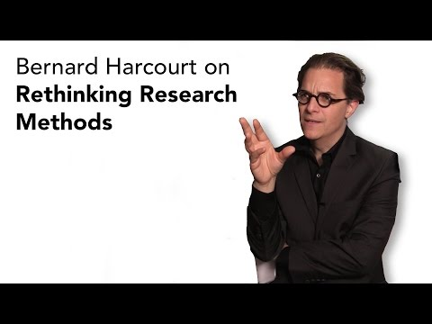 Bernard Harcourt on Rethinking Research
