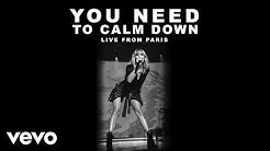 Taylor Swift - You Need To Calm Down (Live From Paris)