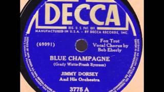 Jimmy Dorsey & His Orch. (Bob Eberle). Blue Champagne (Decca 3775A, 1941)