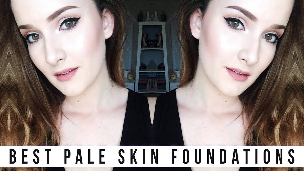 Best Foundations For Pale Skin Shadesofpale Youtube