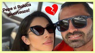 Pepe si Raluca, DIVORT dupa 8 ani impreuna!