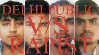 Delhi Public vs Rapist of Delhi gang Rape    PASSION DREAMS