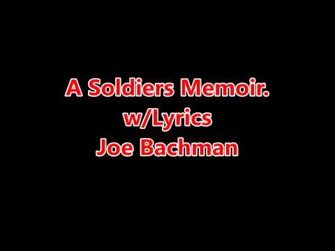Joe Bachman: A Soldiers Memoir w/Lyrics
