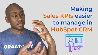 Making sales KPIs easier to manage In HubSpot CRM