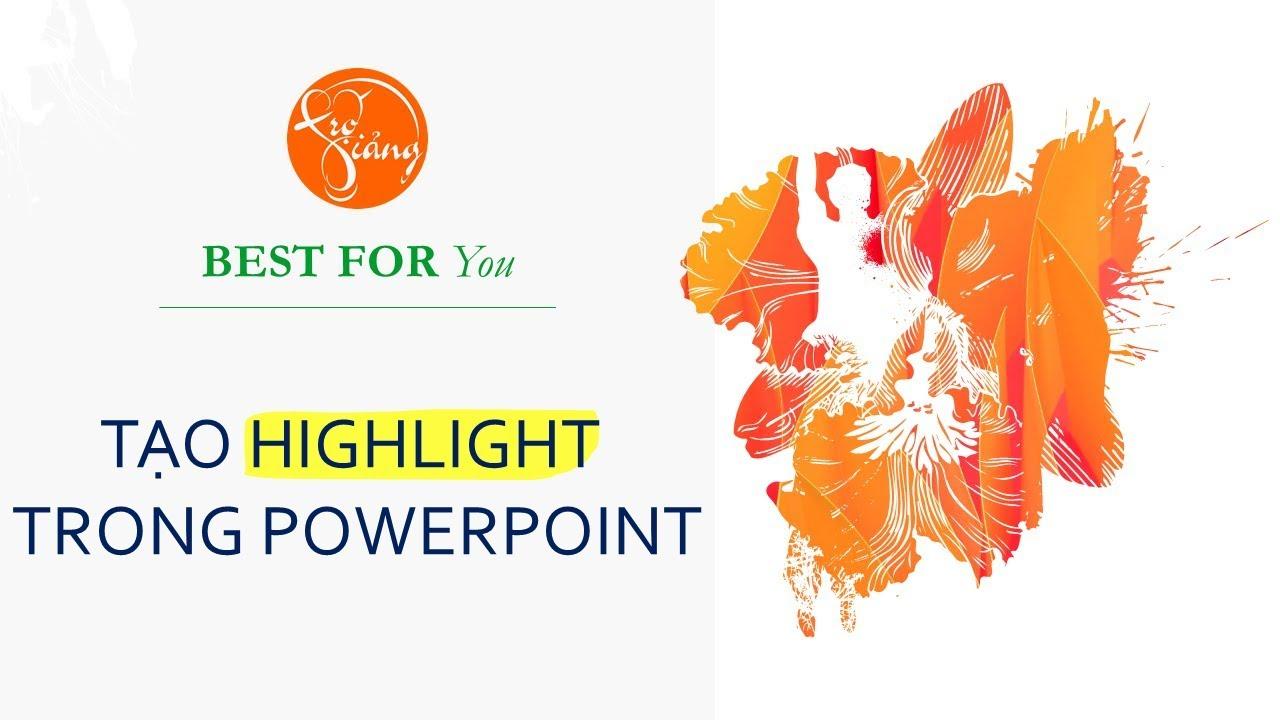Highlight trong PowerPoint | Đánh dấu từ quan trọng | TRỢ GIẢNG