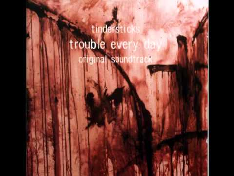 Tindersticks   Trouble Every Day