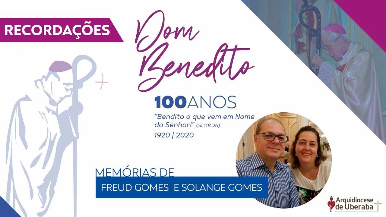 Recordações | Centenário Dom Benedito | Freud e Solange