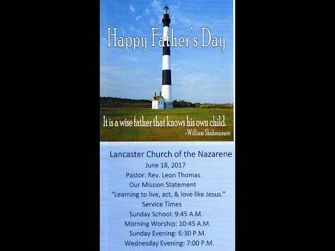 Lancaster, Kentucky Church of the Nazarene June 18 2017 Sunday Morning Service