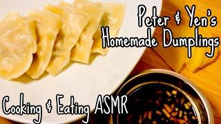 Making Peter & Yen's Homemade Dumplings | Cooking & Eating ASMR