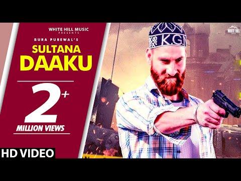 Sultana Daaku (Full Video) Bura Purewal | New Punjabi Songs 2018 | White Hill Music