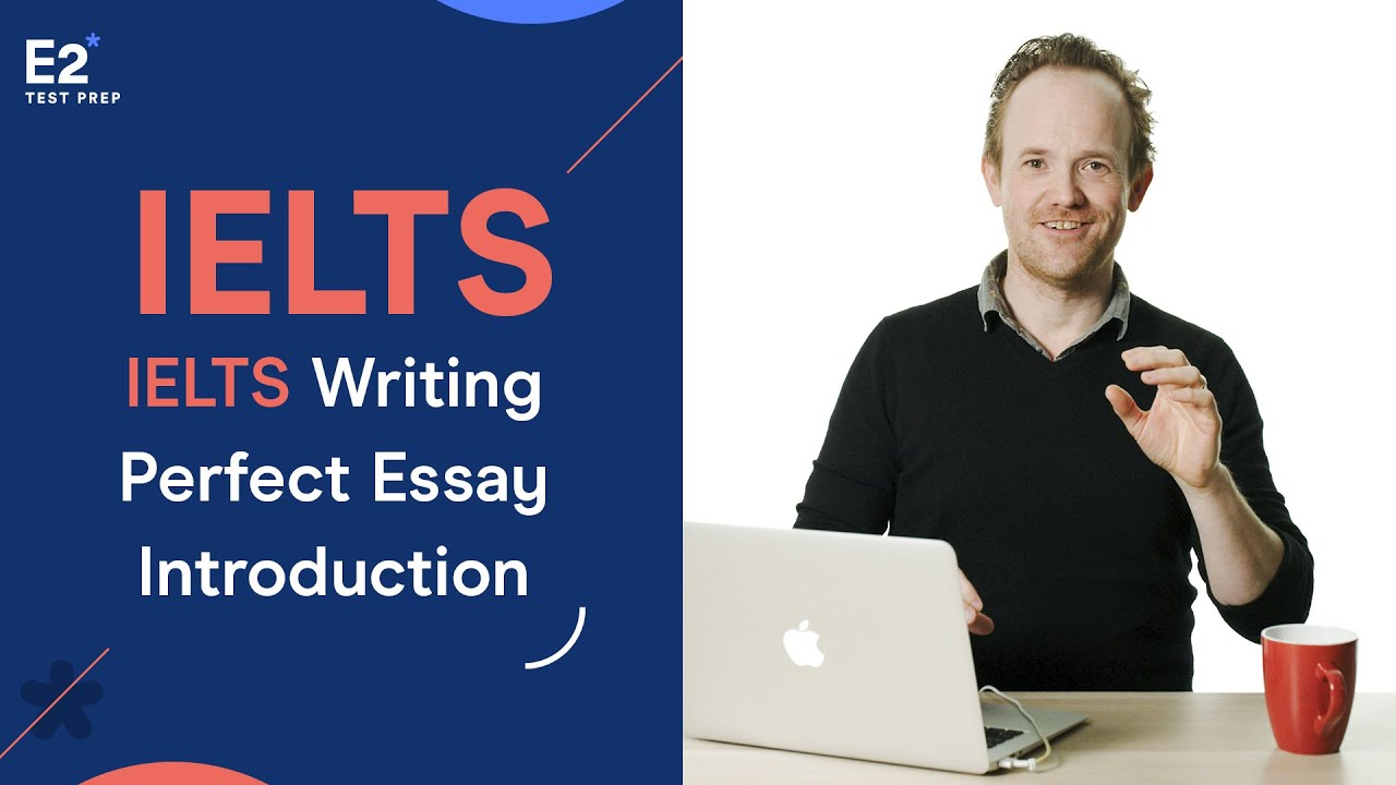 How to Write the Perfect IELTS Essay Introduction
