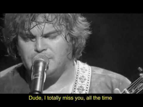 ☽‡☾   Dude, I Totally Miss You (live) - TENACIOUS D [with Lyric]