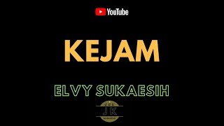 Download lagu ELVY SUKAESIH KEJAM KARAOKE DANGDUT TANPA VOKAL LIRIK MP3