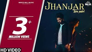 Jhanjar Tere Pairi (Full Song) Gur Chahal Ft Tanya, Jay K | New Punjabi Song 2018 | White Hill Music