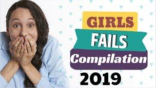 GIRLS FAILS Compilation 2019