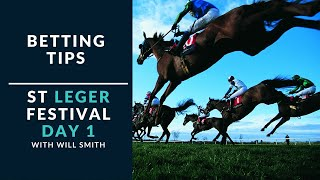 Betting Tips - St Leger Day 1