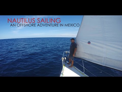 An Offshore Sailing trip in Mexico with Nautilus Sailing.