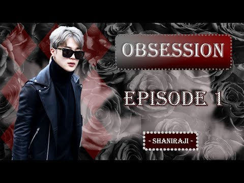 Jimin FF || Obsession - Ep.1