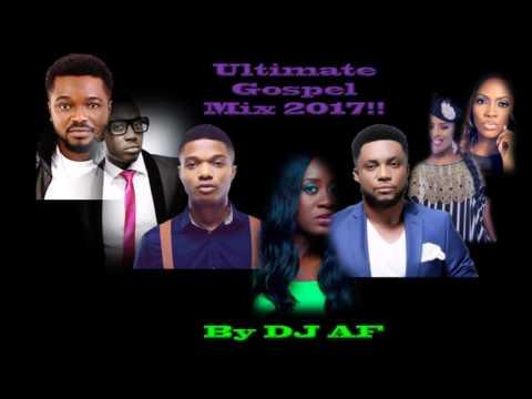 Ultimate Afrobeat Gospel Mix 2017
