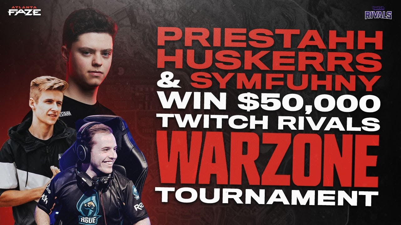 FAZE PRO PRIESTAHH WINS 50 THOUSAND DOLLAR TWITCH RIVALS WARZONE TOURNAMENT w/Symfuhny & HusKerrs