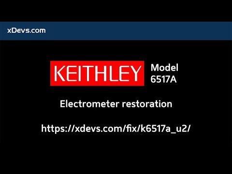 Repair of Keithley 6517A electrometer