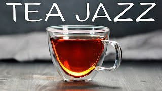 Relaxing Tea Jazz -  Cozy Background JAZZ Music For Work,Study,Reading