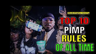 TOP 10 GAME RULES I LEARNED FROM PIMPS