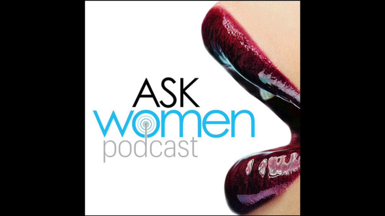 Ep  277 Should You Go MGTOW & Is It Better Than Dealing With Women? Ask  Women Podcast 2019